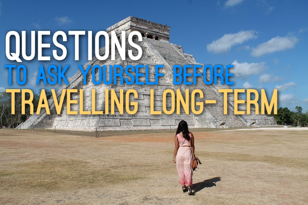 Questions to Ask Yourself Long Term Travel