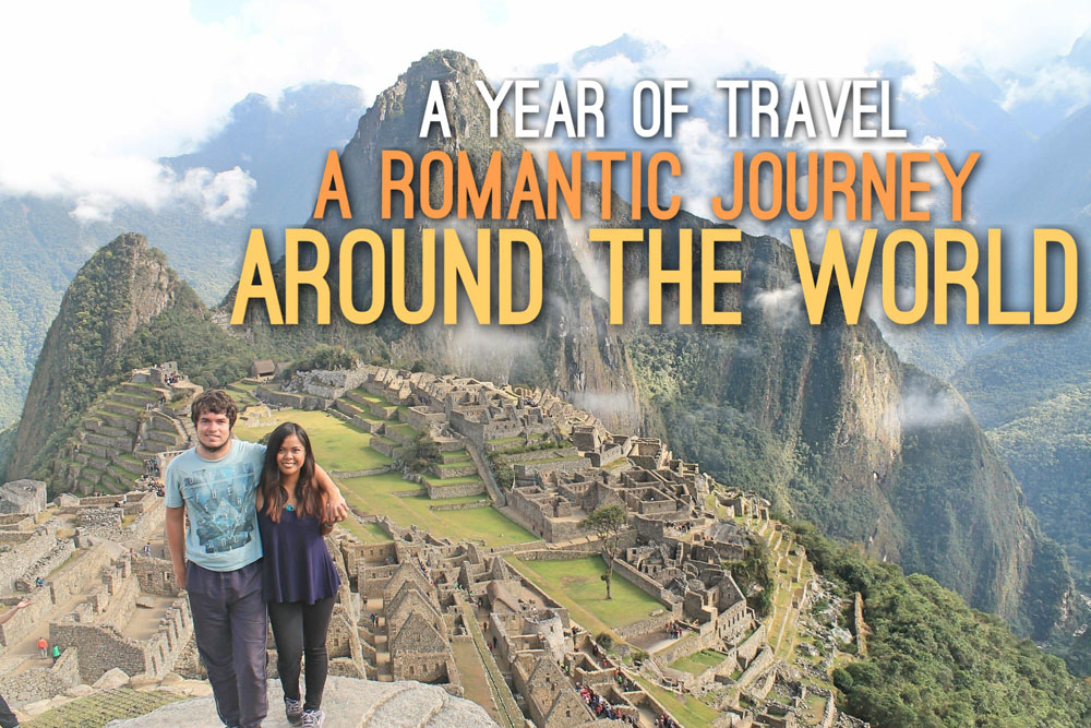 A Year of Travel - Romantic Journey around the World - Couple Travel