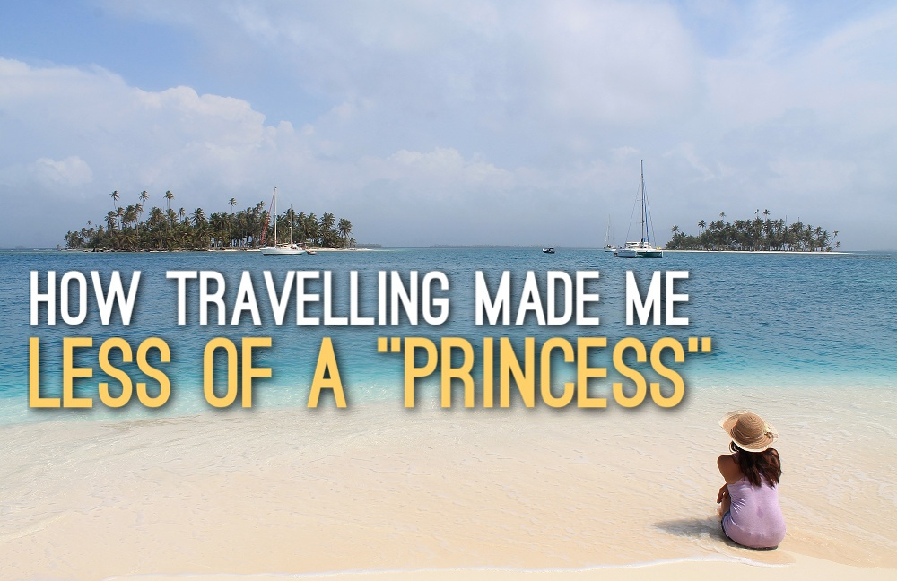 How Travelling Made Me Less of a Princess