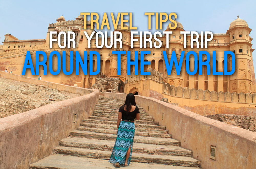 Travel Tips for Your First Trip around the World