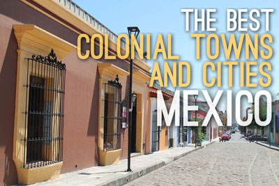 Colonial Towns and Cities in Mexico