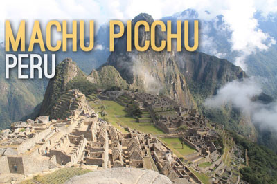 Machu Picchu in Peru - Historic Wonders