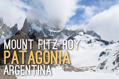 Mount Fitz Roy Laguna de los Tres Hike in Patagonia, Argentina - Natural Wonders