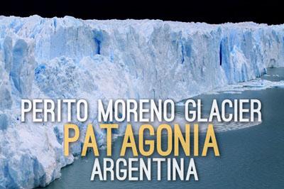 Perito Moreno Glacier in Patagonia, Argentina - Natural Wonders