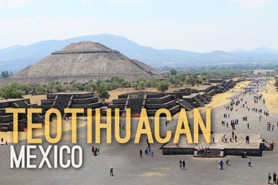 Teotihuacan in Mexico - Historic Wonder