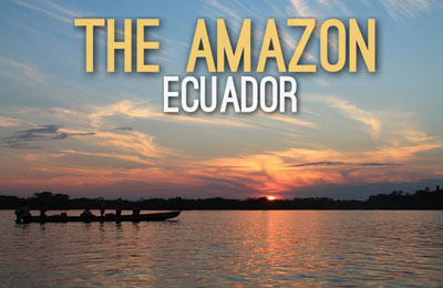 The Amazon in Ecuador - Natural Wonders