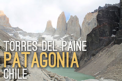 Torres del Paine in Patagonia, Chile - Natural Wonders